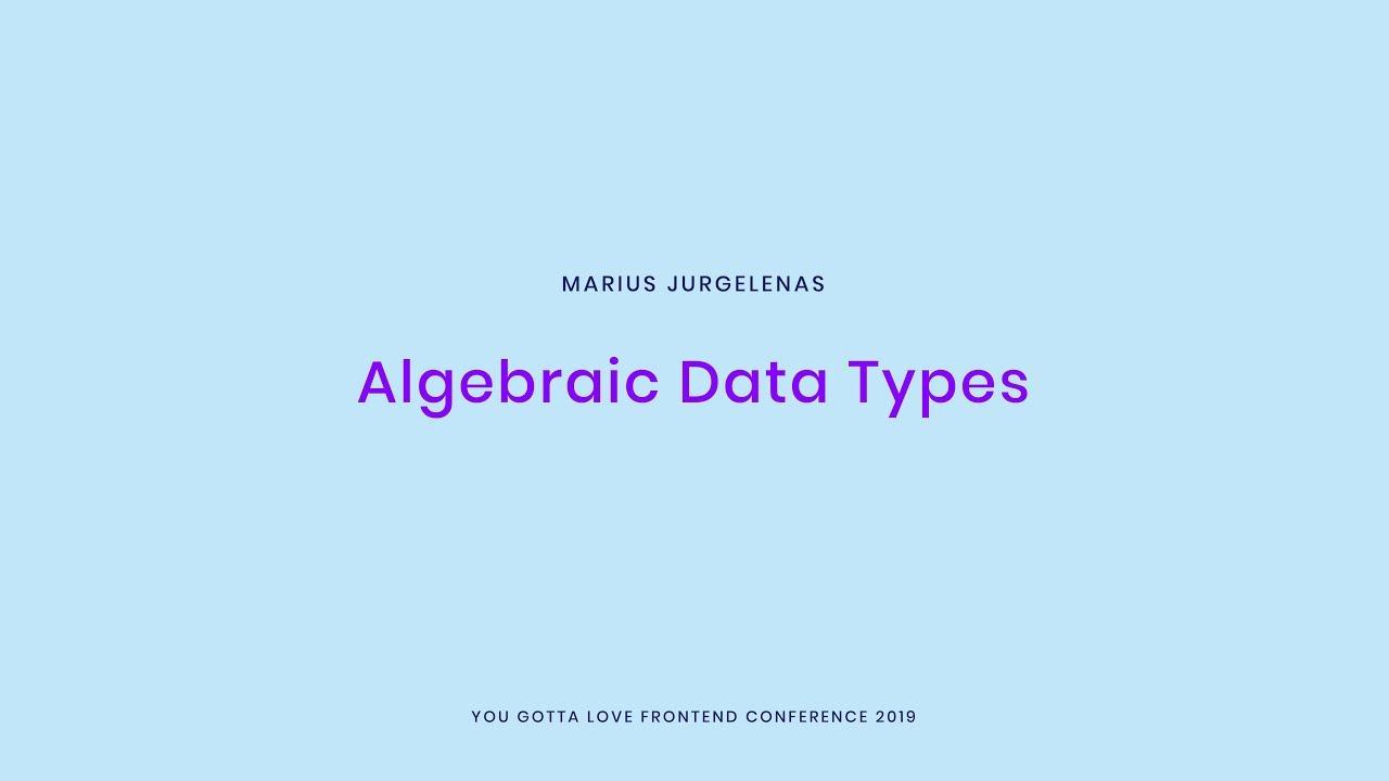 Marius Jurgelėnas - Algebraic Data Types
