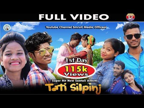 New Santali Video Song Tati Silpinj Full Video 2018