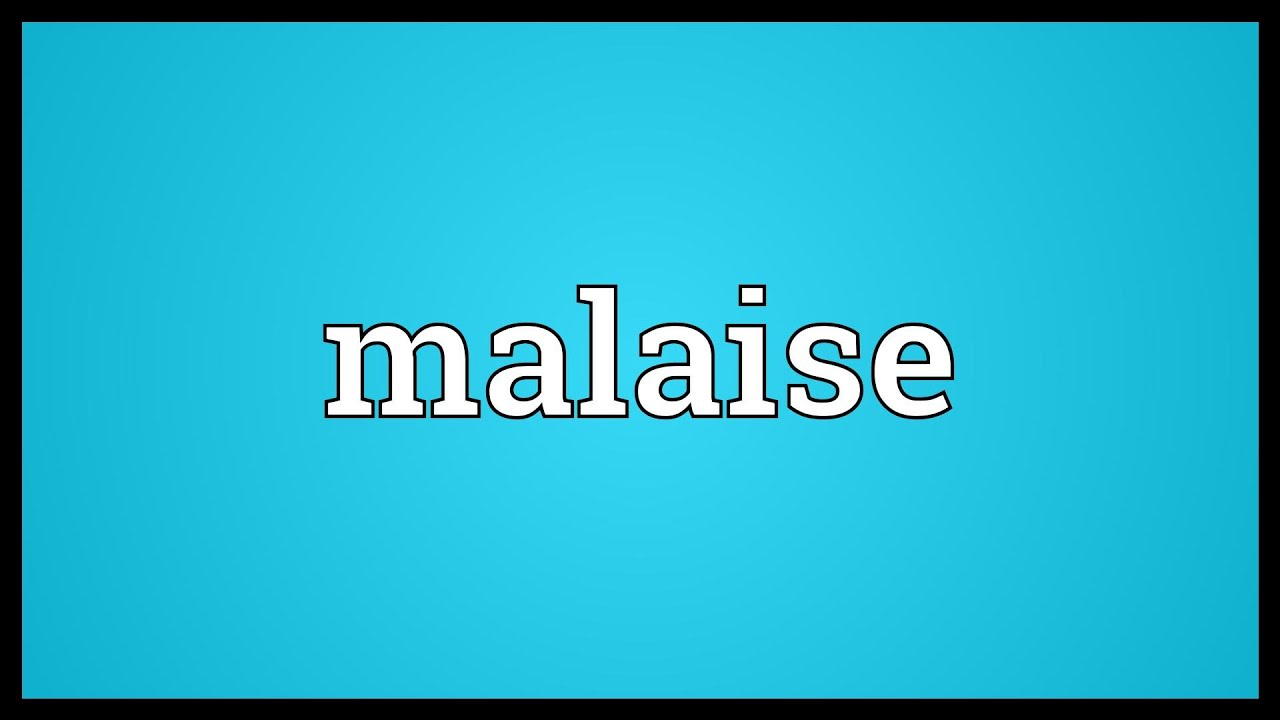how to ask for malaise