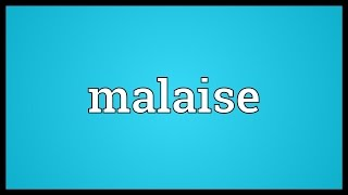 Malaise Meaning