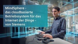 MindSphere – das cloudbasierte, offene Betriebssystem für das Internet der Dinge – von Siemens