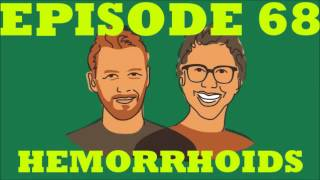 If I Were You - Episode 68: Hemorrhoids (Jake and Amir Podcast)