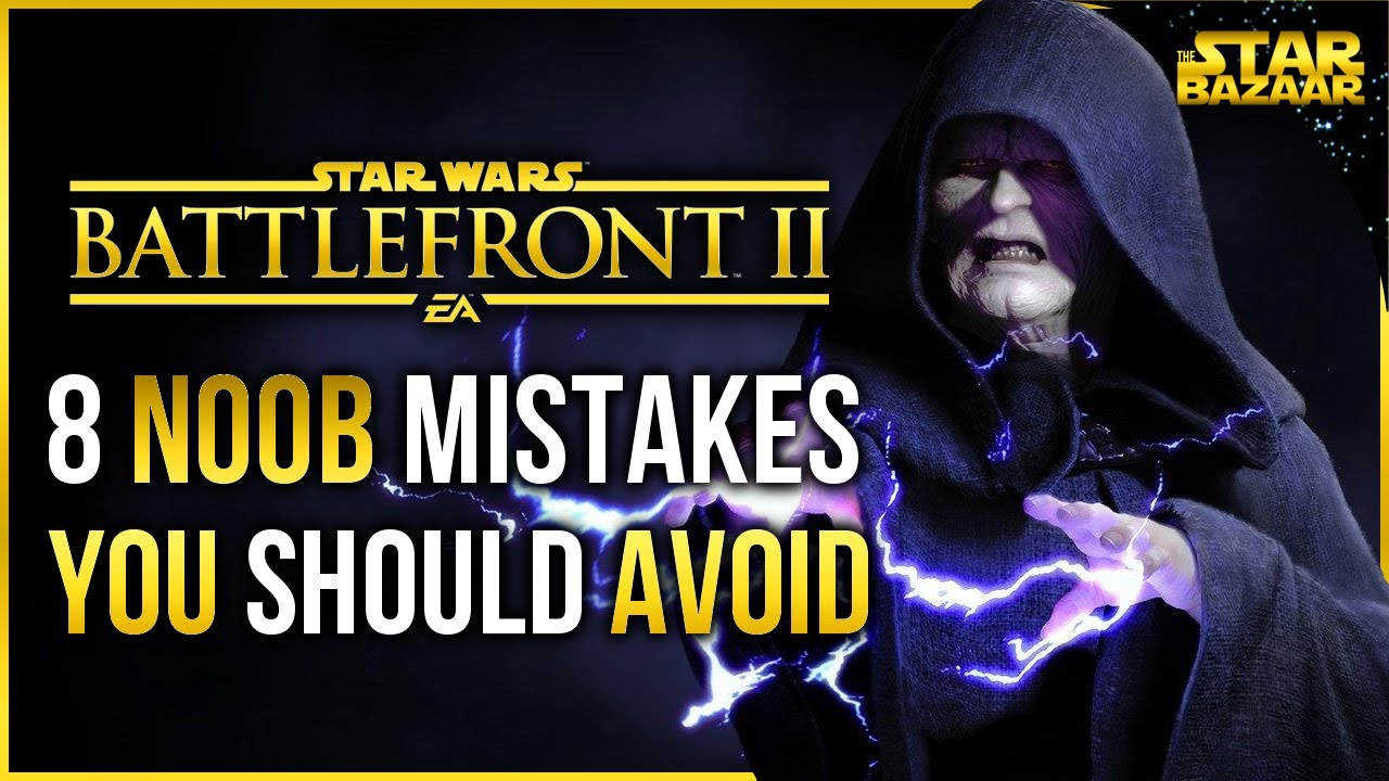 Download Battlefront 2 Tips | 8 NOOB Mistakes To Avoid Battlefront Tips