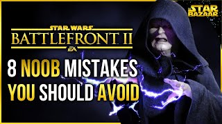 Battlefront 2 Tips   8 NOOB Mistakes To Avoid Battlefront Tips
