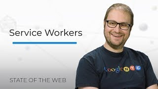 Service Workers - The State Of The Web
