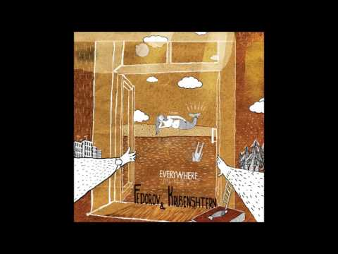 Fedorov & Kruzenshtern - Everywhere [Full Album, 2013]
