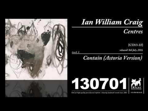 Ian William Craig - Contain [Astoria Version] (Centres)
