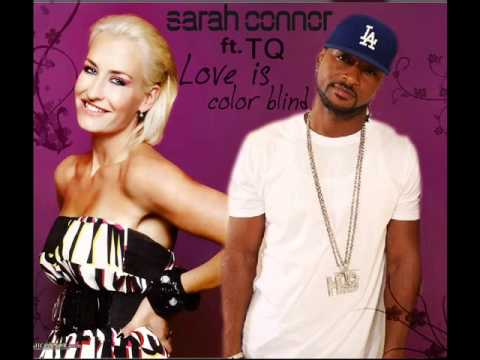 Sarah Connor feat TQ - Love Is Color Blind