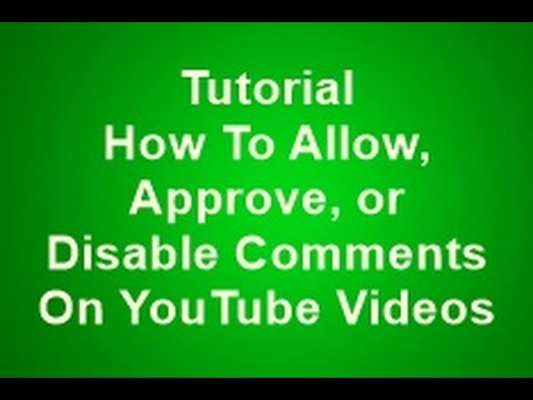 Tutorial How To Allow Approve or Disable Comments On YouTube Videos