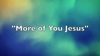 More of You Jesus (LYRICS)- Pocket Full of Rocks YouTube Videos