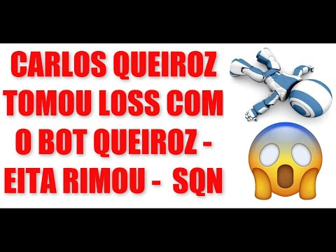 CARLOS QUEIROZ TOMOU LOSS COM O BOT QUEIROZ