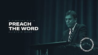Alistair Begg | Preach the Word | 2 Timothy 4:1-9
