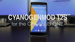 CyanogenMod 12s on the OnePlus One