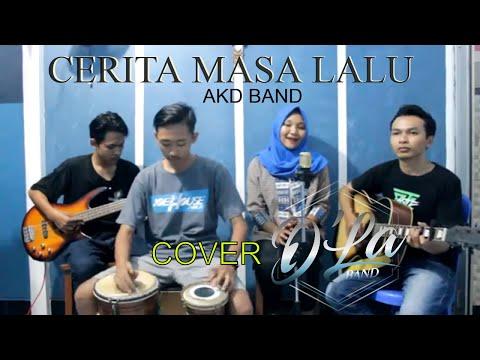 CERITA MASA LALU - AKD BAND (Cover by D'LA Band)
