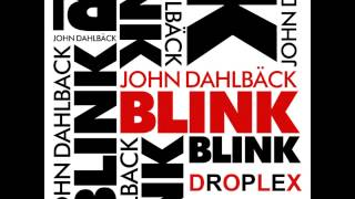 John Dahlbäck  Blink (Droplex Bootleg)