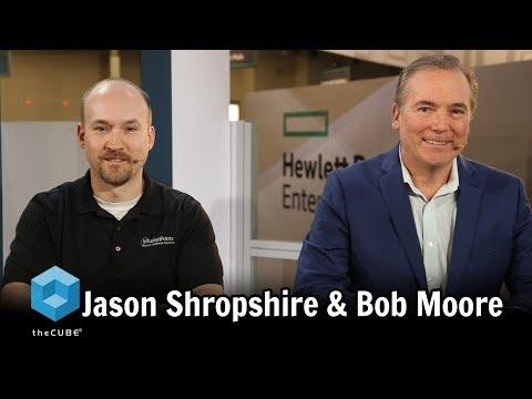 Bob Moore & Jason Shropshire   HPE Discover 2017