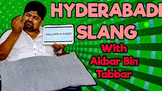 HYDERABADI SLANG W AKBAR BIN TABBAR || Hyderabad Diaries