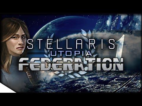 Democracies, Diplomats, & FEDERATION BUILDING   STELLARIS: Utopia — Federation 1   1.6 Adams Update
