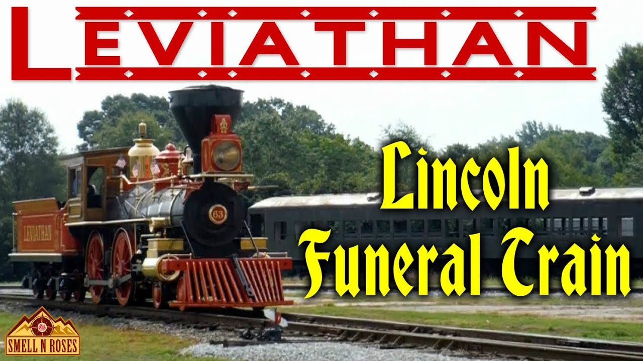 The Leviathan Lincoln Funeral Train Youtube