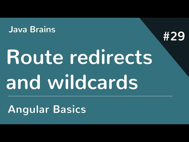 Angular 6 Basics 29 - Route redirects and wildcards
