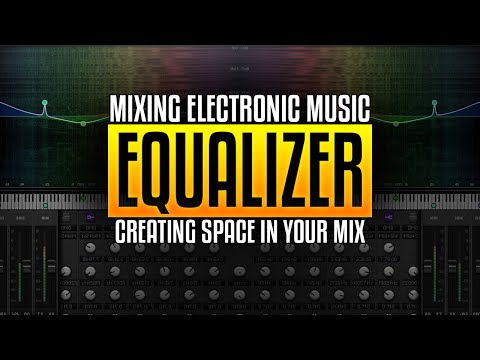 Mixing Electronic Music - Ep. 1.1 Using EQ to Separate Layers in your Mix