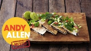 How To | Mushroom, Goat's Cheese & Black Bean Quesadillas By Andy Allen