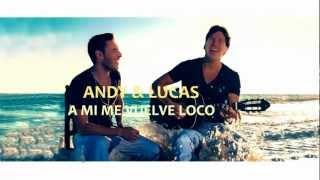 "Andy & Lucas - ""A Mi Me Vuelve Loco"""