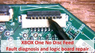 XBOX One BD-ROM No Disc Feed - Fault diagnosis and logic board repair