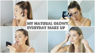 NATURAL GLOWY EVERYDAY MAKE UP TUTORIAL