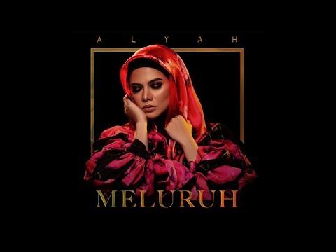 Alyah - Meluruh (Official Audio Video)