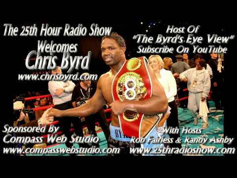 """Chris Byrd - World Heavyweight Boxing Champion - Olympic Medalist - """"The 25th Hour Radio Show"""""""