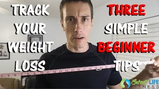 HOW TO TRACK WEIGHT LOSS. 3 TIPS YOU SHOULD KNOW