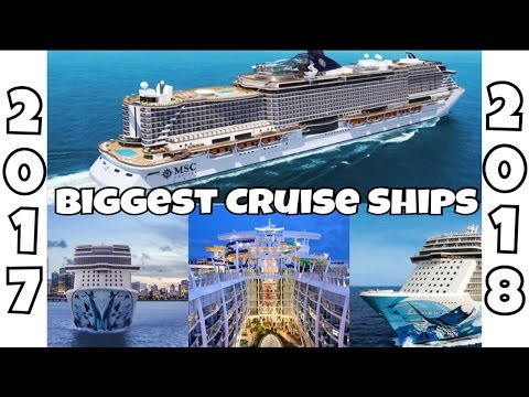 Biggest Cruise Ships in the World by 2018 | Top 10 future vessels and fun facts 2017-2018