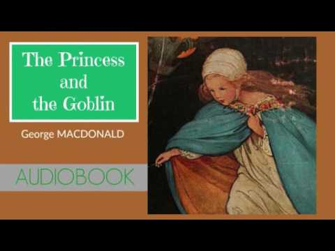 The Princess and the Goblin by George MacDonald - Audiobook