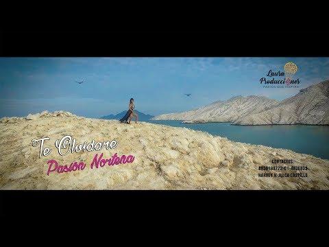 PASIÓN NORTEÑA - TE OLVIDARÉ - VIDEOCLIP LAURA PRODUCCIONES