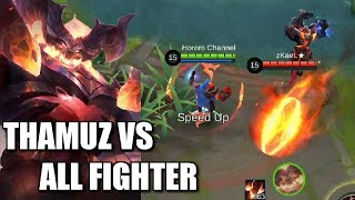 THAMUZ VS ALL FIGHTER HERE WE GO!