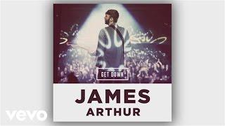 James Arthur - Get Down (Mojam Remix) (Audio)