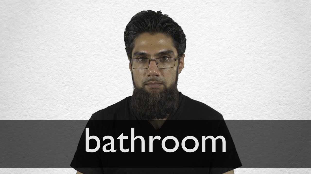 How to pronounce BATHROOM in British English