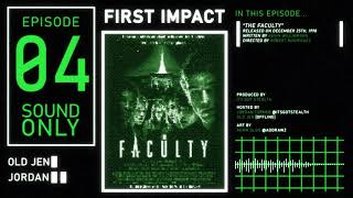 First Impact: A Body Horror Podcast - The Faculty