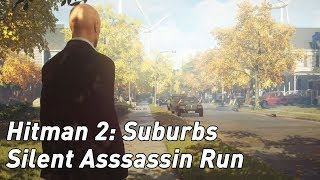 Hitman 2 Suburbs - how to get Silent Assassin