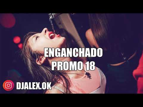 ENGANCHADO PROMO 18 ✘ PREVIA ✘ DJ ALEX 2018