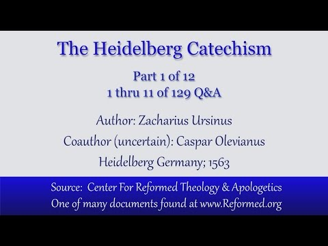 The Heidelberg Catechism - part 1 - Q&A 1 thru 11