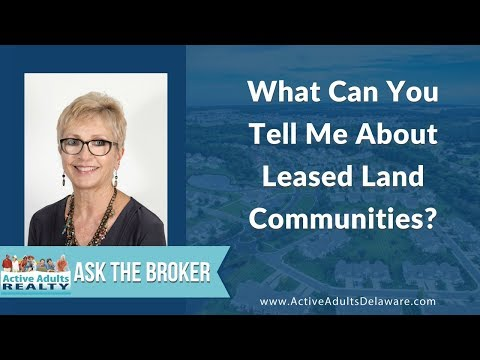 What Can You Tell Me About Leased Land Communities? | Ask The Broker | Active Adults Realty