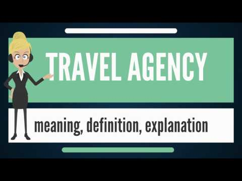 What is TRAVEL AGENCY? What does TRAVEL AGENCY mean? TRAVEL AGENCY meaning & explanation