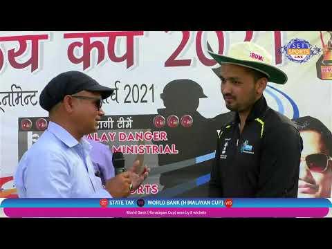 Himalaya Cup 2021 :World Bank (Himalayan Cup) vs State Tax