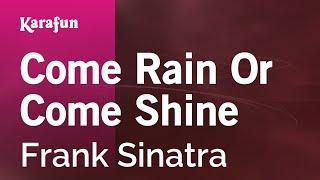 Karaoke Come Rain Or Come Shine - Frank Sinatra *