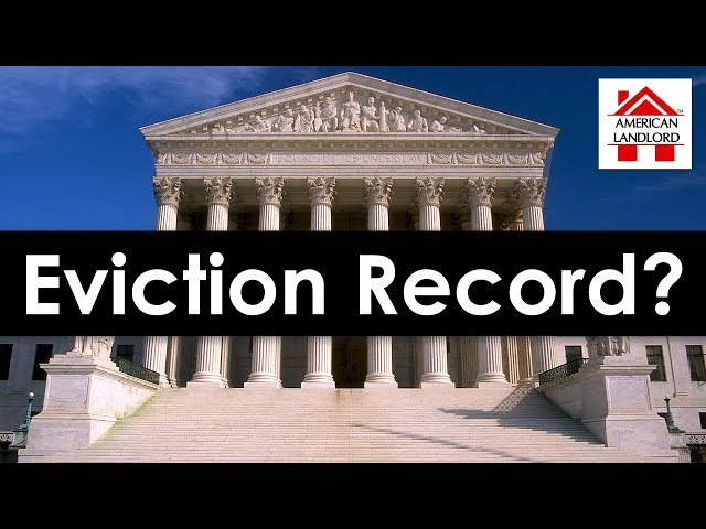 How Long Do Evictions Stay on Record?   American Landlord