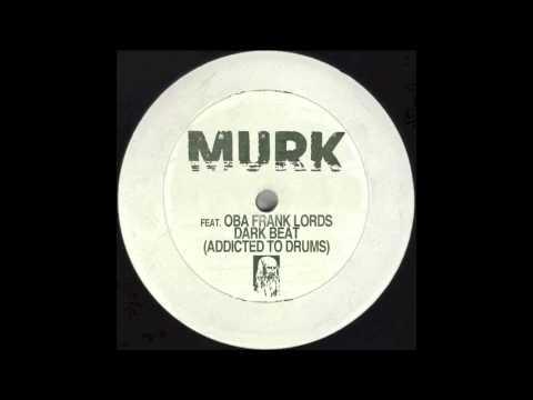 MURK feat. Oba Frank Lords - Dark Beat (Oscar G & Ralph Falcon Mix)