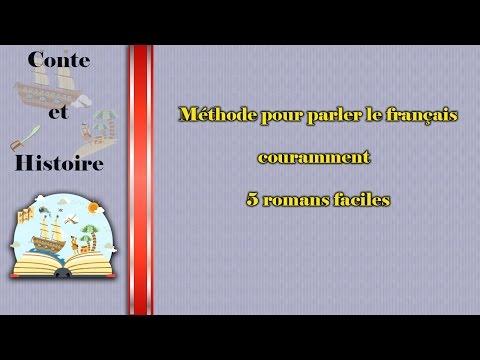 Méthode pour parler le français couramment - 5 romans faciles