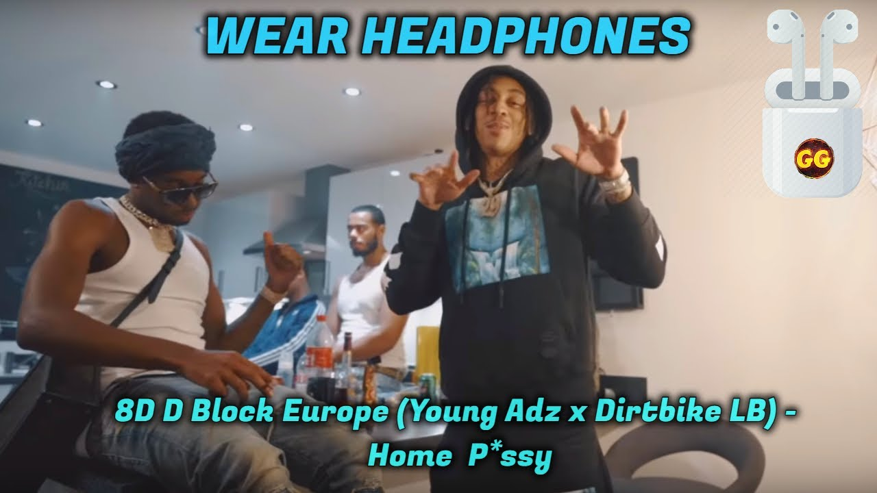 D Block Europe Young Adz X Dirtbike Lb Home P Ssy 8d Audio By
